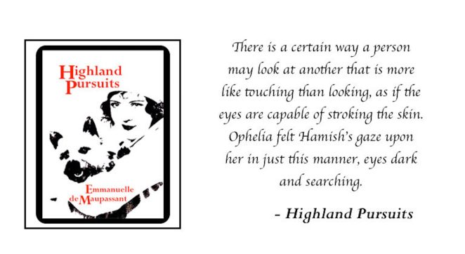 Emmanuelle de Maupassant Highland Pursuits quote .jpeg